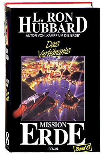Mission Erde, 10 Bde., Bd.8, Das Verhängnis (Mission Erde Dekalogie) (Mission Erde-taschenbuch)