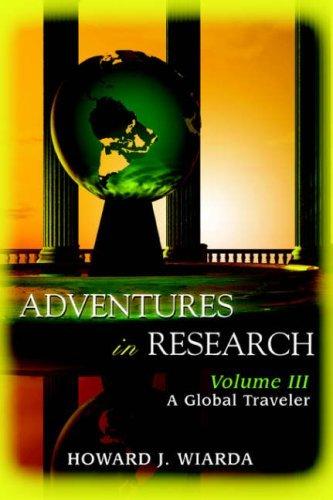 adventures-in-research-volume-iii-a-global-traveler-3-by-howard-wiarda-2006-07-05