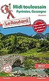 Guide du Routard Midi Toulousain (Pyrénées, Gascogne) 2017