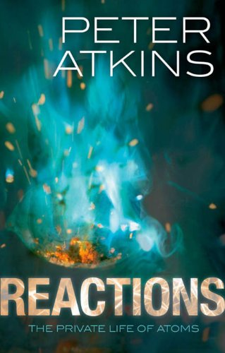 Reactions: The private life of atoms (English Edition)