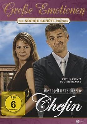 Wie angelt man sich seine Chefin - Große Emotionen/Die Sophie Schütt Edition