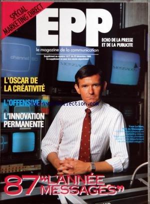 ECHO DE LA PRESSE ET DE LA PUBLICITE [No 1477] du 22/12/1986 - SOMMAIRE - 6EME SEMAINE FRANCAISE DU MARKETING DIRECT - LE CARREFOUR DES PROFESSIONNELS DE LA COMMUNICATION - INTERVIEW DE AUDE DE THUIN FONDATRICE ET ORGANISATRICE DE LA SEMAINE FRANCAISE DU MARKETING DIRECT - LES FICHIERS - LA BASE DU MARKETING DIRECT - LE SYNDICAT NATIONAL DE LA COMMUNICATION DIRECTE - LES AGENCES CONSEIL EN MARKETING DIRECT - POUR UNE STRATEGIE GLOBALE DE COMMUNICATION - INTERVIEW DE YVON LE MEN PDG DE MESSAGES