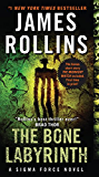 The Bone Labyrinth: A Sigma Force Novel