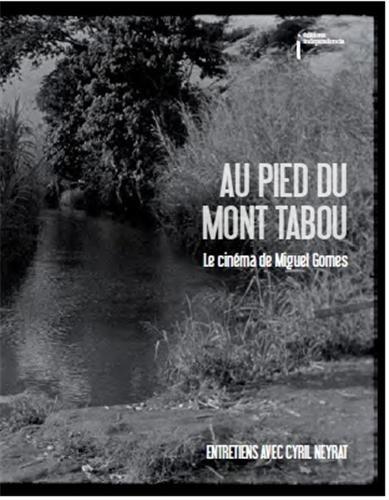 Au pied du mont Tabou, le cinma de Miguel Gomes