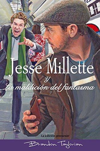 Jesse Millette y La maldición del fantasma par Brandon Taylorian
