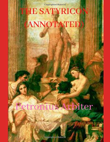 THE SATYRICON COMPLETE (ANNOTATED)