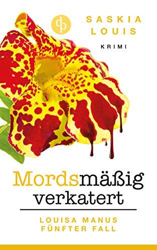 Buchseite und Rezensionen zu 'Mordsmäßig verkatert (Louisa Manu-Reihe 5)' von Saskia Louis