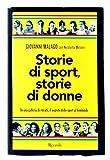 Storie di sport, storie di donne - In una galleria di ritratti, il segreto dello sport femminile