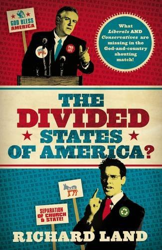 The Divided States of America?: What Liberals and Conservatives Are Missing in the God-And-Country Shouting Match! por Dr Richard Land