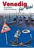 Venedig für dich!: Der Reiseführer mit Comics und Rätseln