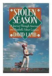 Stolen Season: A Journey Through America and Baseball's Minor Leagues