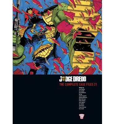 [(Judge Dredd: v. 21: The Complete Case Files)] [ By (author) John Wagner, By (author) Dan Abnett, Illustrated by Carlos Ezqeurra, Illustrated by John Higgins, Illustrated by Trevor Hairsine ] [October, 2013]