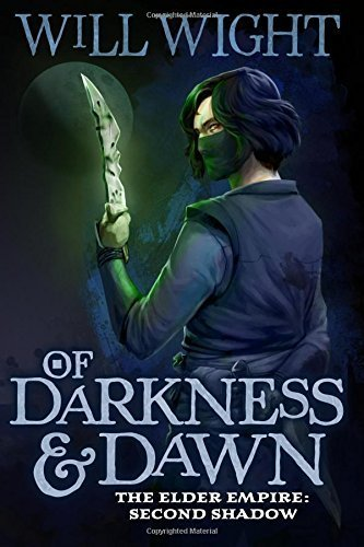 Of Darkness and Dawn: Volume 2 (The Elder Empire: Shadow) by Will Wight (2015-11-17)