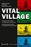 Vital Village: Development of Rural Areas as a Challenge for Cultural Policy / Entwicklung l�ndlicher R�ume als kulturpolitische Herausforderung (Schriften zum Kultur- und Museumsmanagement)