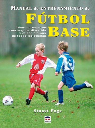 Manual de entrenamiento de fútbol base por Stuart Page