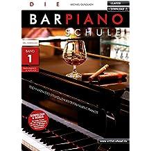 Die Barpiano-Schule - Band 1: Techniken des stilvollen Entertainment-Pianos (inkl. Download). Lehrbuch für Klavier. Klavierschule. Piano. Klavierstücke. Klaviernoten. Musiknoten.
