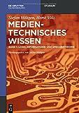 Medientechnisches Wissen: Band 1: Logik, Informationstheorie (De Gruyter Studium)