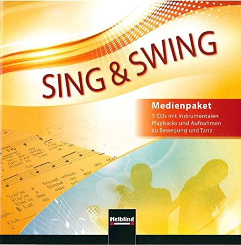 Sing & Swing - DAS neue Liederbuch. Audio-CDs: 5 CDs mit instrumentalen Playbacks und Aufnahmen zu Bewegung und Tanz (Instrumental-pädagogik)