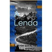 A Lenda: Antes que eu me esqueça... (A Lenda I Livro 1) (Portuguese Edition)