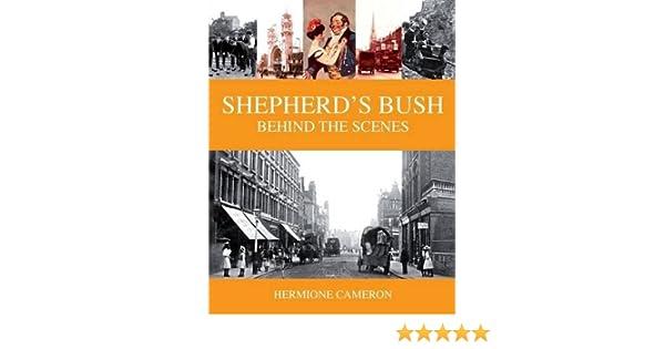 Shepherds Bush Behind The Scenes Amazoncouk Hermione Cameron 9780955665967 Books