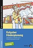 Ratgeber Förderplanung: Individuelle Lernförderung im Förderschwerpunkt Lernen (1. bis 9. Klasse) (Bergedorfer® Grundsteine Schulalltag)