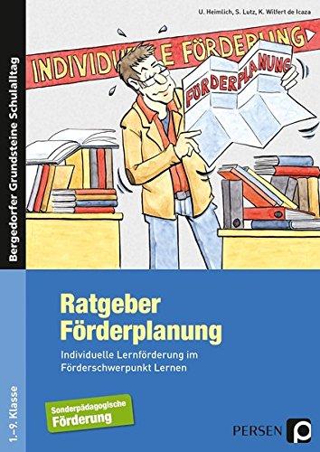 Ratgeber Förderplanung: Individuelle Lernförderung im Förderschwerpunkt Lernen (1. bis 9. Klasse) (Bergedorfer Grundsteine Schulalltag - SoPäd)