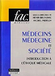 MEDECINS MEDECINE ET SOCIETE . INTRODUCTION A L'ETHIQUE MEDICALE