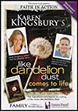Karen Kingsbury's Like Dandelion Dust Comes To Life: The Inspirational Story Behind the Making of the Movie