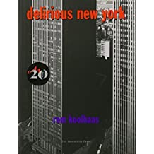 Delirious New York: A Retroactive Manifesto for Manhattan by Rem Koolhaas (1994-12-01)