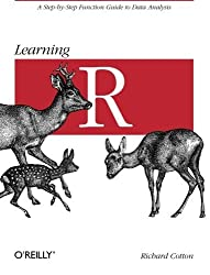 Learning R: A Step-by-Step Function Guide to Data Analysis by Richard Cotton (2013-09-26)