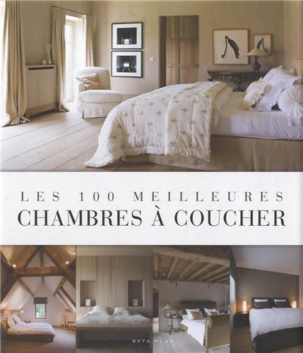 Les 100 meilleures chambres à coucher par Beta-Plus Editions