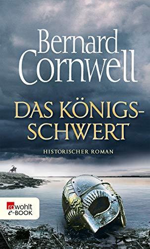 Das Königsschwert (Die Uhtred-Saga 12) (German Edition)