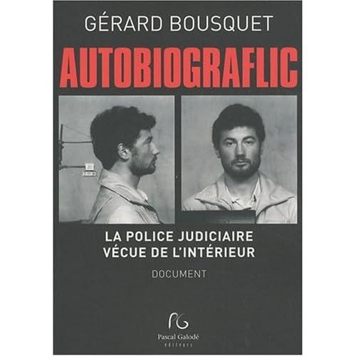Autobiograflic : La police judiciaire vécue de l'intérieur