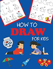 How to Draw for Kids: Learn to Draw Step by Step, Easy and Fun