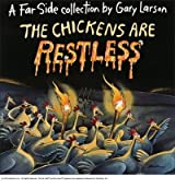 [Chickens are Restless] [by: Garry Larson]