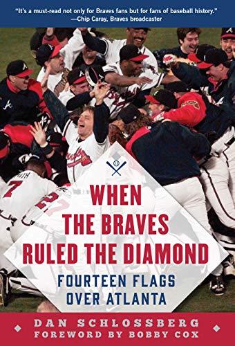 When the Braves Ruled the Diamond: Fourteen Flags over Atlanta (English Edition) por Dan Schlossberg