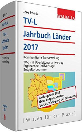 tv-l-jahrbuch-lander-2017-kommentierte-textsammlung-tv-l-mit-uberleitungstarifvertrag-erganzende-tar