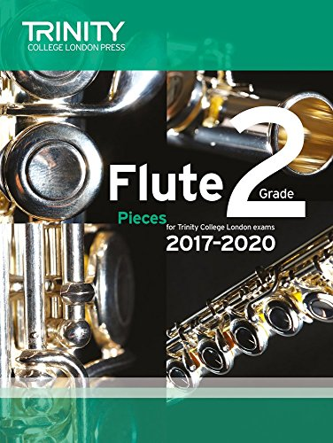 Trinity College London: Flute Exam Pieces Grade 2 2017 to 2020 (score & part)