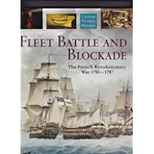Fleet Battle and Blockade: The French Revolutionary War 1793-1797 (Chatham Pictorial Histories)