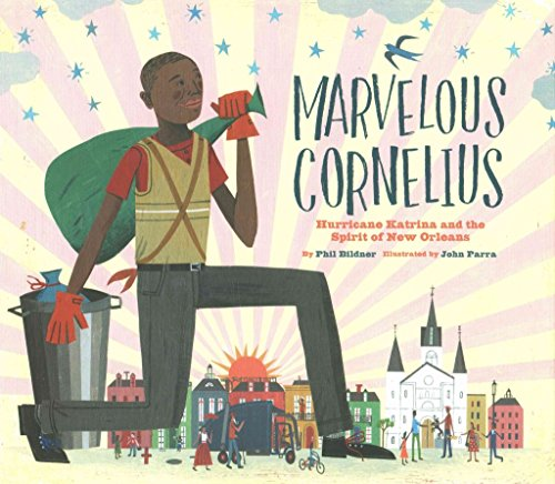 [(Marvelous Cornelius : Hurricane Katrina and the Spirit of New Orleans)] [By (author) Phil Bildner ] published on (August, 2015)