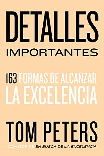 Detalles Importantes: 163 Formas de Alcanzar La Excelencia