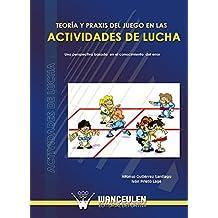 Teoría y praxis del juego en las actividades de lucha