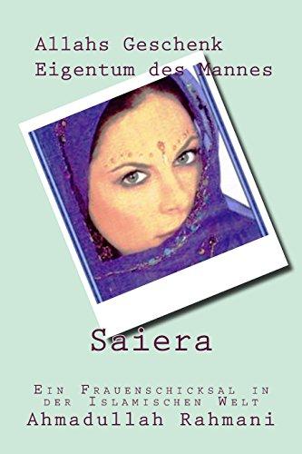 Saiera - Allahs Geschenk, Eigentum des Mannes: Ein Frauenschicksal in der islamischen Welt