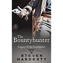 The Bountyhunter (Legacy of the Gunfighter Book 3)