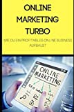 Online Marketing Turbo: Wie du ein profitables Online Business aufbaust