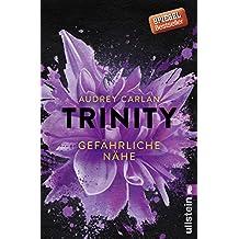 Trinity - Gefährliche Nähe (Die Trinity-Serie 2)