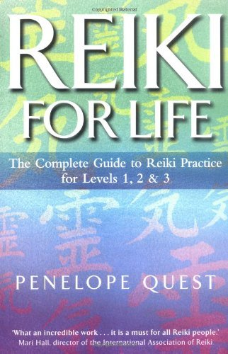 Reiki For Life: The complete guide to reiki practice for levels 1, 2 & 3: The Essential Guide to Reiki Practice by Quest, Penelope (June 27, 2002) Paperback