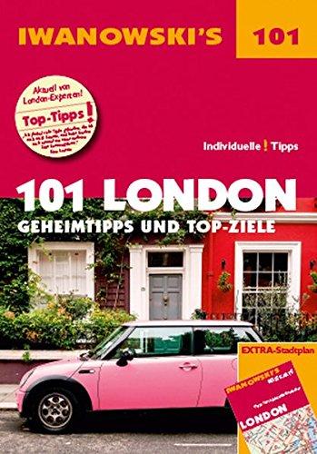 101 London - Reiseführer von Iwanowski: Geheimtipps und Top-Ziele. Mit herausnehmbarem Stadtplan (Iwanowski's 101) -