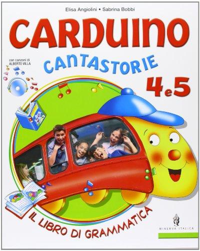 Carduino cantastorie. Per la 4 classe elementare. Con espansione online
