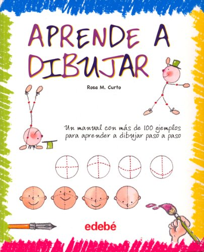 Aprende a Dibujar (Libros de conocimientos) por Maria Rosa Curto Mila